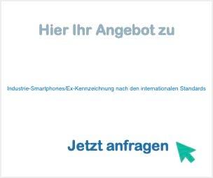 Industrie-Smartphones/Ex-Kennzeichnung nach den internationalen Standards