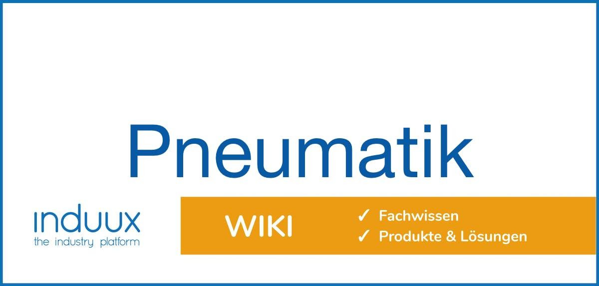 Pneumatik: Definition, Bauteile, Einsatzbereiche, Angebote ...
