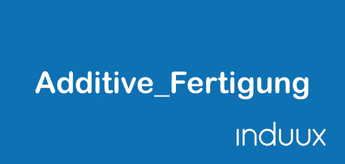 Additive_Fertigung Zusatzinfo 1281