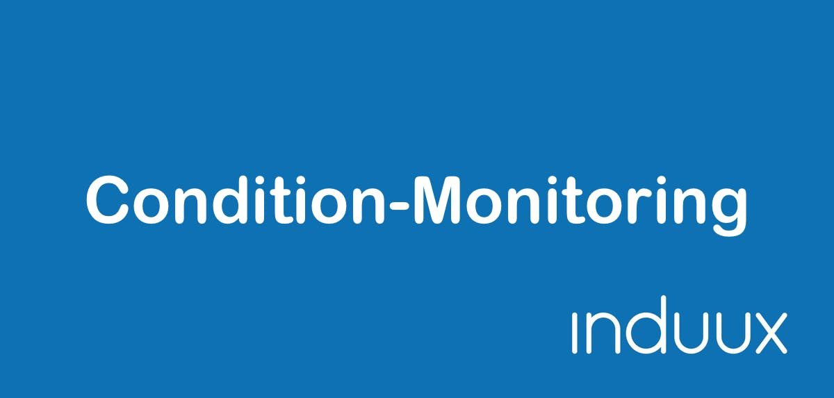 Condition Monitoring: Definition, Vorteile, Anwendung