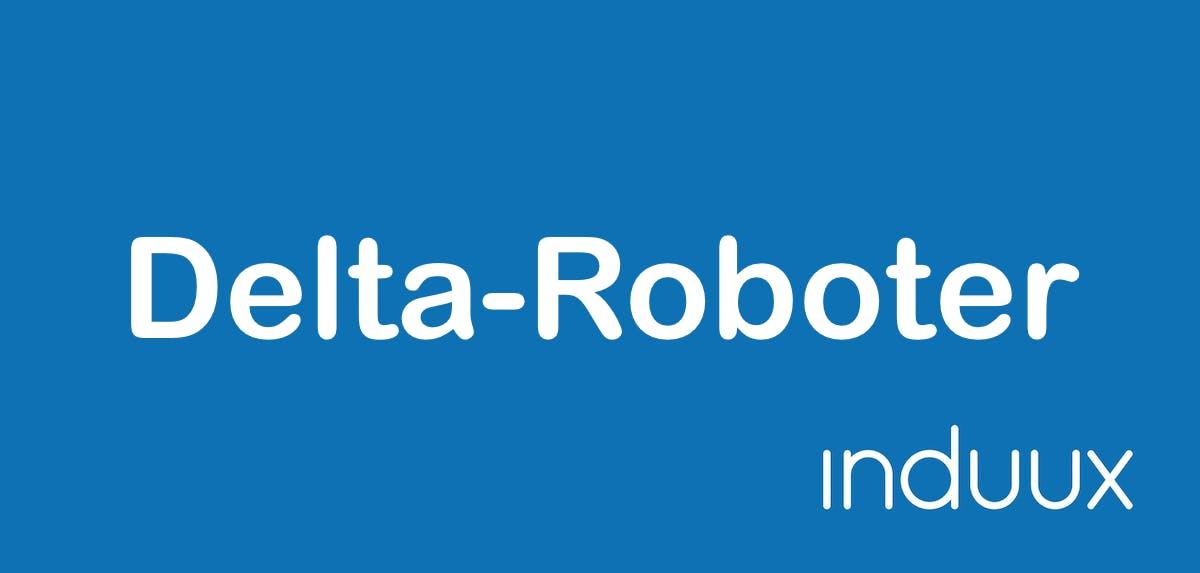 Delta-Roboter: Aufbau, Funktionen & Hersteller