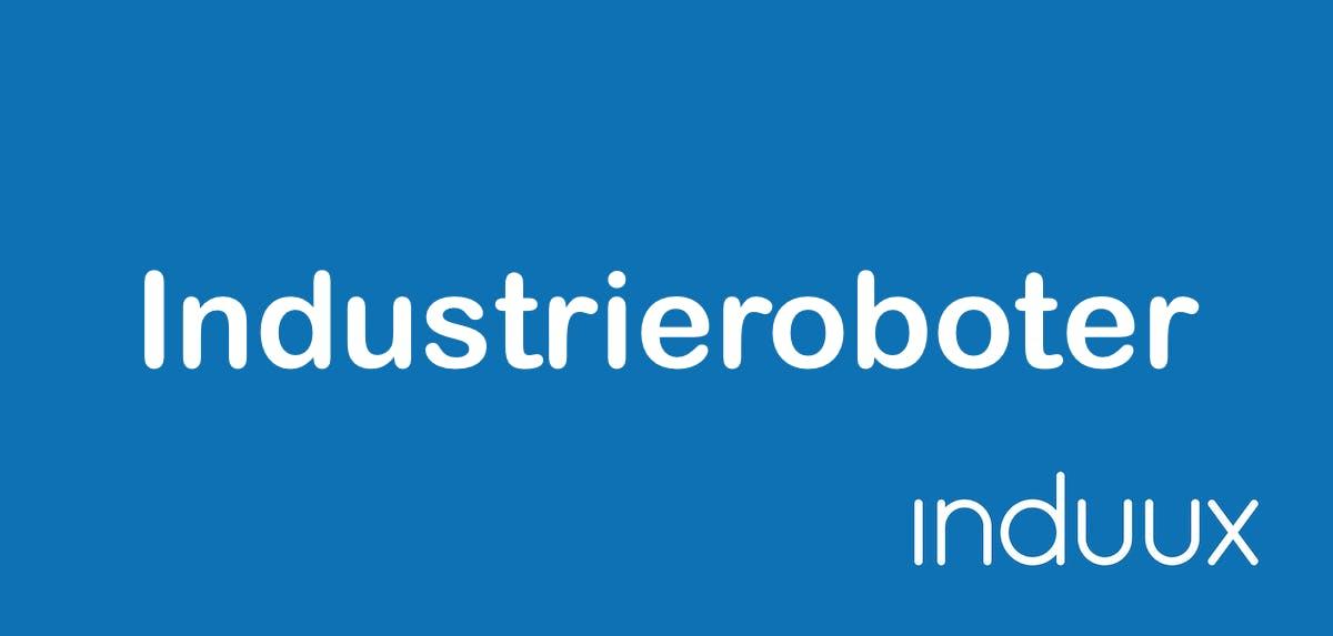 Industrieroboter - Typen und Anbieter
