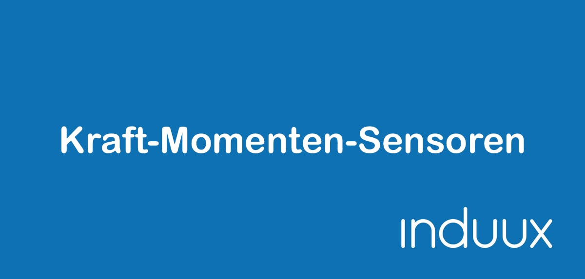 Kraft-Momenten-Sensoren (KMS): Industrieroboter bekommen ein Gefühl