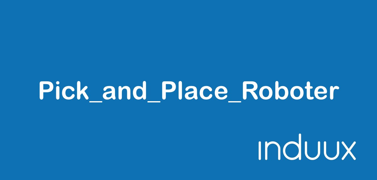Pick and Place Roboter