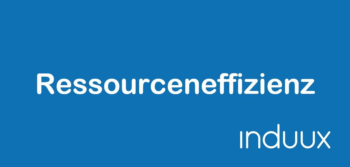 Ressourceneffizienz: Optimierung, Materialeinsatz