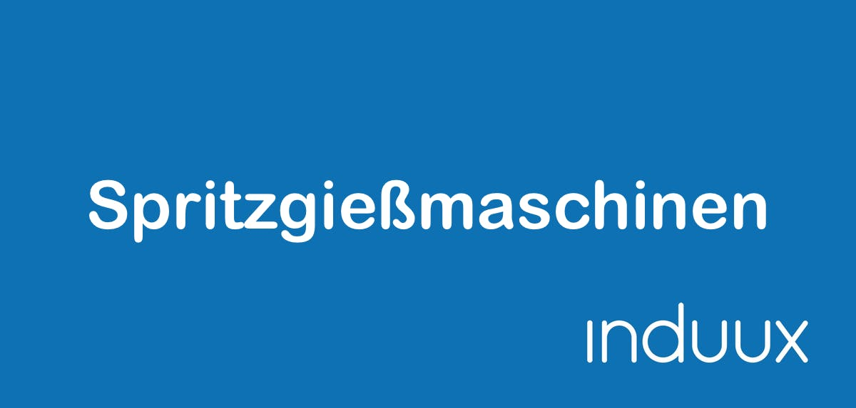 Spritzgussmaschinen - Spritzgießmaschinen (SGM)